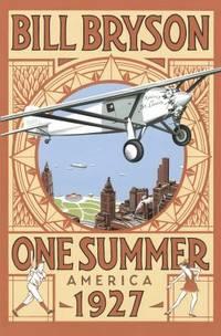 One Summer: America 1927 (Bryson) by Bryson, Bill - 2013