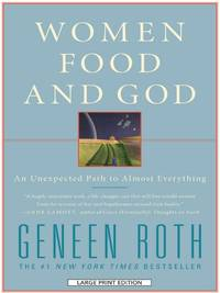 image of Women, Food and God: An Unexpected Path to Almost Everything (Wheeler Hardcover)