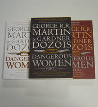 Dangerous Women: Parts I, II, and III. Complete in Three Books.