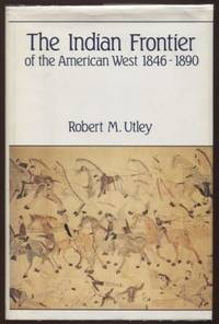 The Indian Frontier of the American West, 1846-1890  ; Histories of the  American frontier