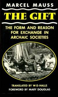 The Gift: The Form and Reason for Exchange in Archaic Societies (Routledge Classics)