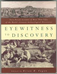 image of Eyewitness to Discovery: First-Person Accounts of More Than Fifty of the World's Greatest Archaeological Discoveries