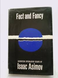fact and fancy by  isaac asimov - First Edition - 1962 - from ThriftBooks and Biblio.com