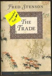 THE TRADE by  Fred Stenson - Paperback - Signed First Edition - 2000 - from Ravenswood Books and Biblio.co.uk
