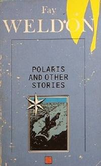 Polaris And Other Stories by Weldon Fay - Paperback - Reprint - 1988 - from Marlowes Books and Biblio.com