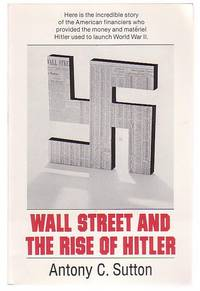 Wall Street and the Rise of Hitler by  Antony C Sutton - Paperback - (1976) - from Renaissance Books and Biblio.com