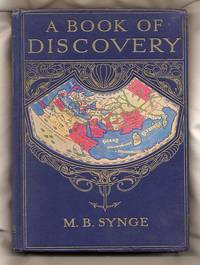 A Book of Discovery; The History of the World's Exploration, from the Earliest Times to the Finding of the South Pole
