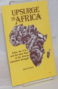 image of Upsurge in Africa; Cuba, the U.S., and the new rise of the African liberation struggle