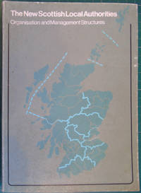 The New Scottish Local Authorities: Organisation and Management Structures