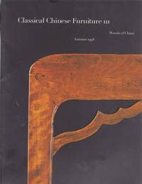 image of CLASSICAL CHINESE FURNITURE III: Woods of China. Autumn 1998.