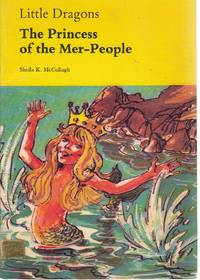 Little Dragons: The Princess of the Mer-people Bk. 3 (Little dragons/Sheila K. McCullagh)