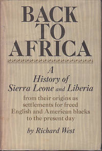 Back To Africa - A History Of Sierra Leone and Liberia