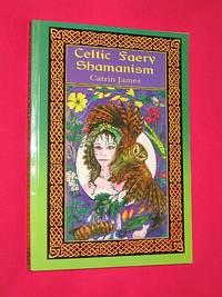Celtic Faery Shamanism