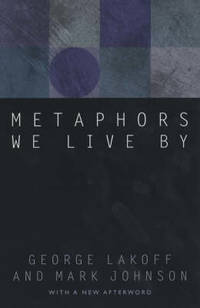Metaphors We Live by by George Lakoff - Paperback - from The Saint Bookstore (SKU: A9780226468013)