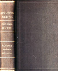 Documents Relating to the Colonial History of the State of New Jersey, Volume XXII. Marriage Records, 1665-1800