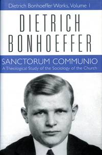 Sanctorum Communio: A Theological Study of the Sociology of the Church