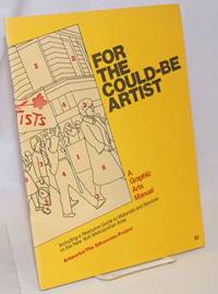 For the could-be artist: a graphic arts manual. Including a resource guide to materials and services in the New York metropolitan area