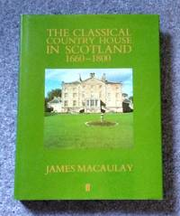 THE CLASSICAL COUNTRY HOUSE IN SCOTLAND 1660-1800