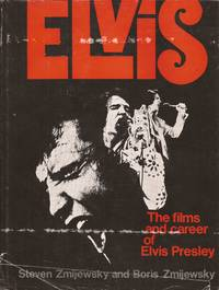 image of Elvis: The Films and Career of Elvis Presley