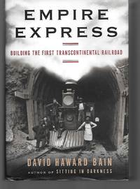 Empire Express ( Building The First Transcontinental Railroad )