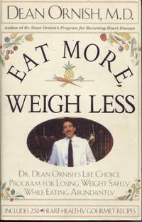 image of EAT MORE, WEIGH LESS : DR DEAN ORNISH'S LIFE CHOICE PROGRAM FOR LOSING  WEIGHT SAFELY WHILE EATING ABUNDANTLY