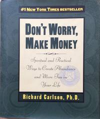 image of Don't Worry, Make Money: Spiritual and Practical Ways to Create Abundance and More Fun in Your Life