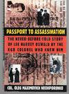 Passport To Assassination ( The Never Before Told Story Of Lee Harvey Oswald By The Kgb Colonel Who Knew Him )