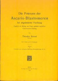 Die Potenzen der Ascaris-Blastemeren bei abgeänderter Furchung. Zugleich ein Beitrag zur Frage qualitativ-ungleicher Chromosomen-Teilung