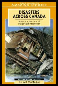 DISASTERS ACROSS CANADA - Bravery in the Face of Danger and Destruction