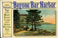 image of Bygone Bar Harbor: A Postcard Tour Of Mount Desert Island And Acadia National Park