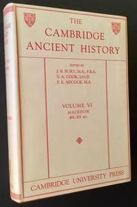 The Cambridge Ancient History: Volume VI -- Macedon 401-301 B.C.
