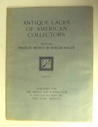 ANTIQUE LACES OF AMERICAN COLLECTORS - PART 4 (NOT A COMPLETE SET) IV