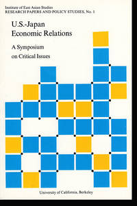 U.S.-Japan Economic Relations: A Symposium on Critical Issues (Research Papers and Policy Studies, No. 1)