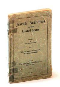 Jewish Activities in the United States: Volume II (2/Two) of The International Jew by  Author Unstated - Paperback - First Edition - 1921 - from RareNonFiction.com and Biblio.com