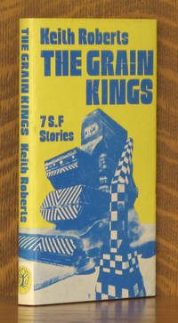THE GRAIN KINGS - 7 SF STORIES by Keith Roberts - Hardcover - Book Club - 1977 - from Andre Strong Bookseller (SKU: 29483)