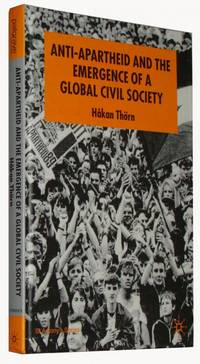 Anti-Apartheid and the Emergence of a Global Civil Society