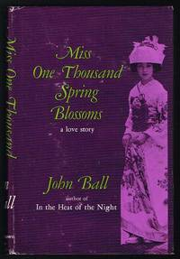 Miss One Thousand Spring Blossoms (SIGNED FIRST EDITION COPY IN DUST JACKET)
