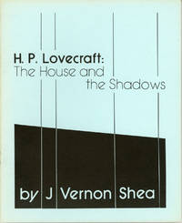 H. P. LOVECRAFT: THE HOUSE AND THE SHADOWS