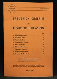 Frederick Griffin on Fighting Inflation (Publisher series: Price Control in Canada Booklet.)