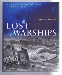 Lost Warships, An Archaeological Tour of War at Sea