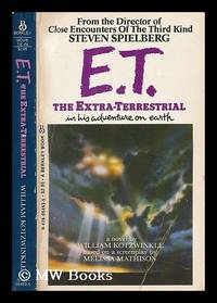 E.T. : the extra-terrestrial in his adventure on earth / a novel by William Kotzwinkle ; based on...