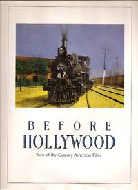 BEFORE HOLLYWOOD: TURN-OF-THE-CENTURY AMERICAN FILM by  editor and publisher]  Alan Trachtenberg] [Paul Anbinder - First Edition - 1987 - from biblioboy (SKU: 56371)