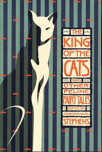 THE KING OF THE CATS and Other Feline Fairy Tales.