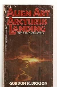 image of ALIEN ART + ARCTURUS LANDING [TWO FULL-LENGTH NOVELS]