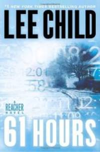 image of 61 Hours (Jack Reacher, Book 14)