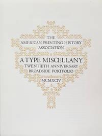 The American Printing History Association. A Type Miscellany Twentieth Anniversary Broadside Portfolio