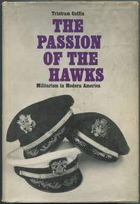 The Passion of the Hawks: Militarism in Modern America