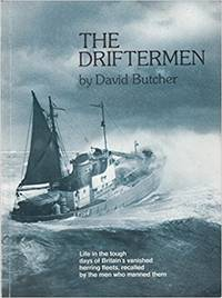 image of The Driftermen: Life in the tough days of Britain's vanished herring fleets, recalled by the men who manned them