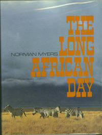 The Long African Day by  Norman Myers - Hardcover - 1972 - from Chris Hartmann, Bookseller (SKU: 010590)
