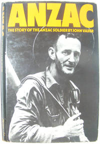 Anzac: The Story of the Anzac Soldier by  John Vader - Hardcover - 1971 - from Hanselled Books and Biblio.co.uk